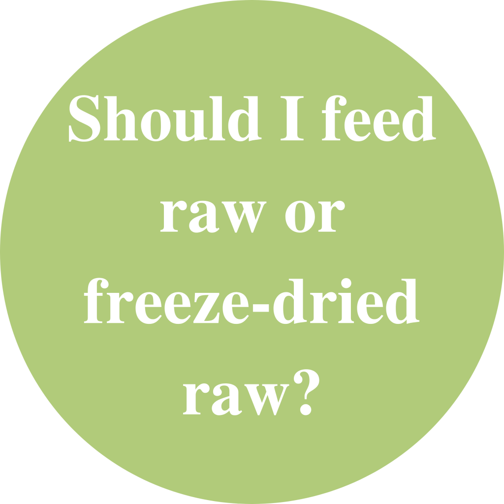 """Green circle with white text inside saying: """"Should I feed raw or freeze-dried raw?"""""""